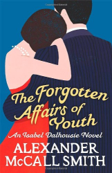 Alexander McCall Smith: The Forgotten Affairs of Youth