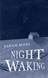 Sarah Moss: Night Waking