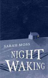 Sarah Moss: Night Waking