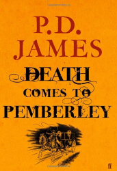 P. D. James: Death Comes to Pemberley