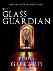 Linda Gillard: The Glass Guardian