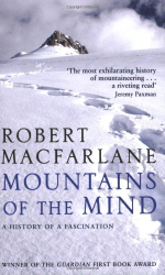 Robert Macfarlane: Mountains of the Mind: a History of a Fascination