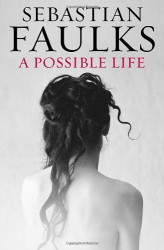 Sebastian Faulks: A Possible Life