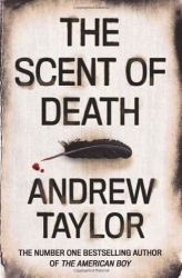 Andrew Taylor: The Scent of Death