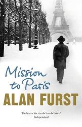 Alan Furst: Mission to Paris