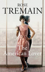 Rose Tremain: The American Lover