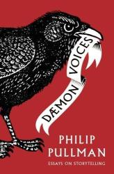 Philip Pullman: Daemon Voices: Essays on Storytelling