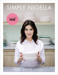 Nigella Lawson: Simply Nigella: Feel Good Food