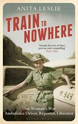 Anita Leslie: Train to Nowhere