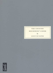Lucy H. Yates: The Country Housewife's Book