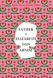 Elizabeth von Arnim: Father