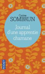 Corine SOMBRUN: Journal d'une apprentie chamane