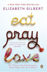 Elizabeth Gilbert: Eat, Pray, Love