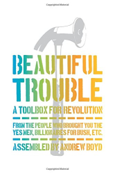 Andrew Boyd: Beautiful Trouble: A Toolbox for Revolution