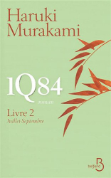 Haruki Murakami: 1Q84 - Livre 2, Juillet-Septembre