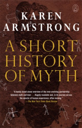 Karen Armstrong: A Short History of Myth