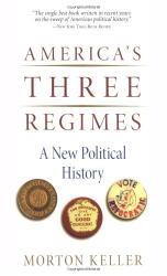 : America's Three Regimes: A New Political History