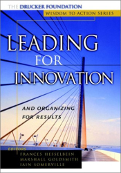 Frances Hesselbein: Leading for Innovation: And Organizing for Results
