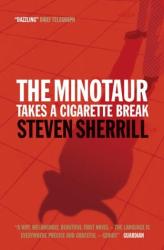 Steven Sherrill: The Minotaur Takes a Cigarette Break