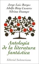 Jorge Luis Borges: Antologia de La Literatura Fantastica