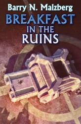 Barry N. Malzberg: Breakfast in the Ruins
