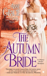 Anne Gracie: The Autumn Bride (A Chance Sisters Romance)