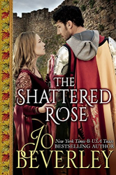 Jo Beverley: The Shattered Rose