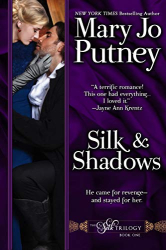 Mary Jo Putney: Silk and Shadows (The Silk Trilogy, Book 1)