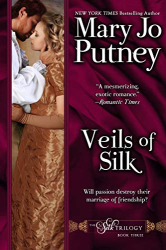 Mary Jo Putney: Veils of Silk: Book 3 of the Silk Trilogy