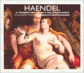 Haendel - Il Trionfo del tempo e del disinganno: Rinaldo Alessandrini - Italiano Concerto