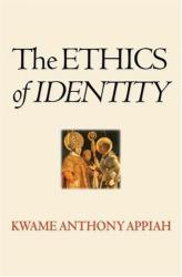 Kwame Anthony Appiah: The Ethics of Identity