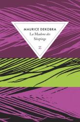 Maurice Dekobra: La Madone des Sleepings
