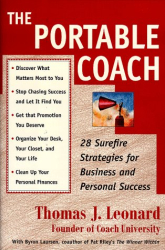Thomas J. Leonard: The Portable Coach: 28 Sure Fire Strategies For Business And Personal Success