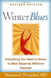 Norman E. Rosenthal: Winter Blues, Revised Edition: Everything You Need to Know to Beat Seasonal Affective Disorder