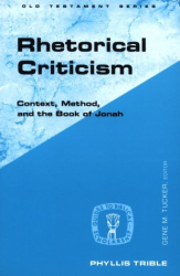 Phyllis Trible: Rhetorical Criticism: Context, Method, and the Book of Jonah (Guides to Biblical Scholarship Old Testament Series)