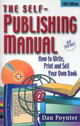 Dan Poynter: The Self-Publishing Manual: How to Write, Print, and Sell Your Own Book, 14th Edition
