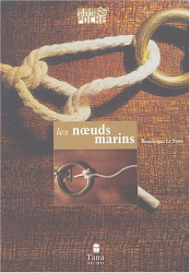 Dominique Le Brun: Tous les noeuds marins