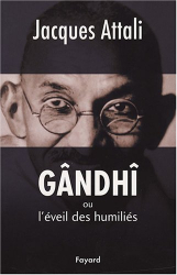 Jacques Attali: Gândhî ou l'éveil des humiliés : Biographie