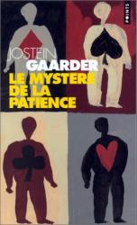Jostein Gaarder: Mystere de la patience (le)