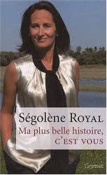 Ségolène Royal: Ma plus belle histoire, C'EST VOUS
