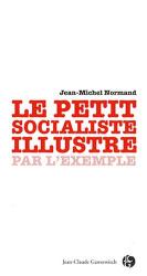 Jean-Michel Normand: Le petit socialiste illustré par l'exemple