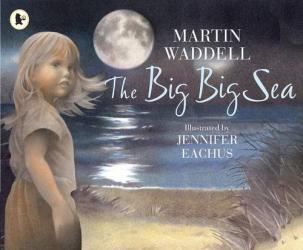 Martin Waddell: Big Big Sea