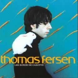 Thomas Fersen - Les Ronds de Carotte