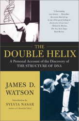 James D. Watson: The Double Helix: A Personal Account of the Discovery of the Structure of DNA