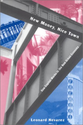 L. NEVAREZ: New Money, Nice Town; How Capital Works in the New Urban Economy