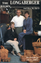 Dave Longaberger: The Longaberger Story: And How We Did It