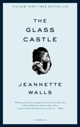 Jeannette Walls: The Glass Castle : A Memoir