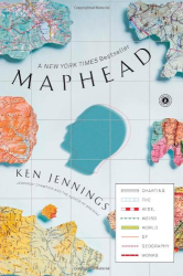Ken Jennings: Maphead: Charting the Wide, Weird World of Geography Wonks