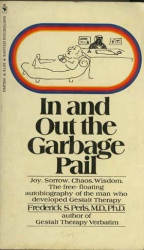 Frederick S. Perls: In and Out the Garbage Pail