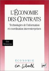 Eric Brousseau: L'Economie des contrats : Technologies de l'information et coordination intrentreprises
